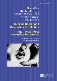 Cover Intermedialitaet und Revolution der Medien- Intermedialite et revolution des medias
