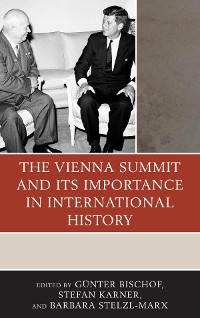 Cover The Vienna Summit and Its Importance in International History