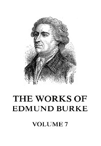 Cover The Works of Edmund Burke Volume 7