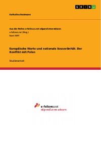 Cover Europäische Werte und nationale Souveränität. Der Konflikt mit Polen