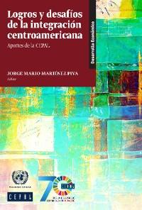 Cover Logros y desafíos de la integración centroamericana