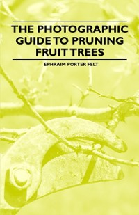 Cover Photographic Guide to Pruning Fruit Trees