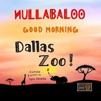 Cover Hullabaloo! Good Morning Dallas Zoo