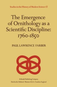 Cover Emergence of Ornithology as a Scientific Discipline: 1760-1850