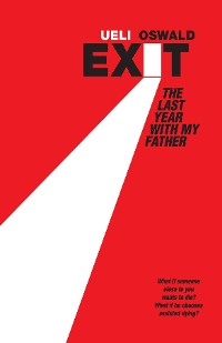 Cover Exit - The last year with my father