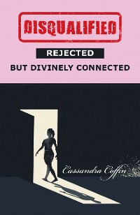 Cover Disqualified, Rejected, but Divinely Connected