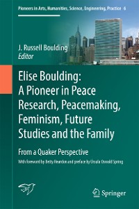 Cover Elise Boulding: A Pioneer in Peace Research, Peacemaking, Feminism, Future Studies and the Family
