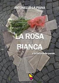Cover La Rosa Bianca e la forza delle parole
