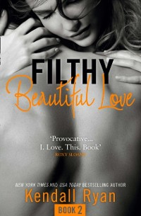 Cover Filthy Beautiful Love (Filthy Beautiful Series, Book 2)