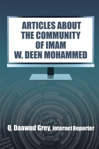 Cover &quote;Articles About the Community of Imam W. Deen Mohammed&quote;