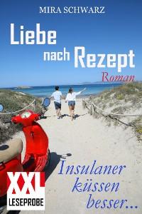 Cover Liebe nach Rezept - Insulaner küssen besser (XXL-Leseprobe)