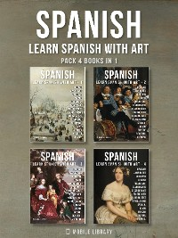 Cover Pack 4 Books in 1 - Spanish - Learn Spanish with Art