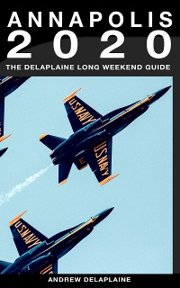 Cover Annapolis - The Delaplaine 2020 Long Weekend Guide (Long Weekend Guides)