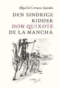 Cover Den sindrige ridder don Quixote de la Mancha