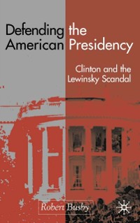 Cover Defending the American Presidency