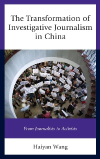 Cover The Transformation of Investigative Journalism in China