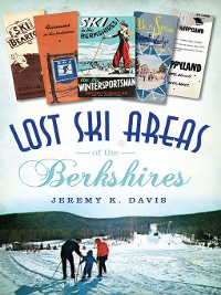Cover Lost Ski Areas of the Berkshires