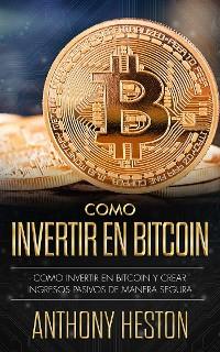 Cover Cómo Invertir en Bitcoin