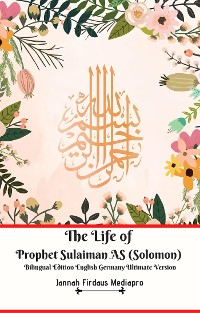 Cover The Life of Prophet Sulaiman AS (Solomon) Bilingual Edition English Germany Ultimate Version