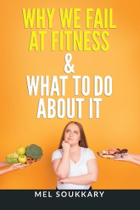 Cover Why We Fail at Fitness & What to Do About It