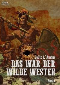 Cover DAS WAR DER WILDE WESTEN