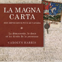 Cover La Magna Carta, son importance pour le Canada