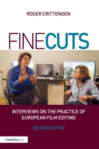 Cover Fine Cuts: Interviews on the Practice of European Film Editing