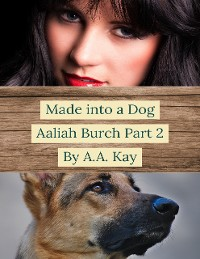 Cover Made Into a Dog: Aaliah Burch Part 2
