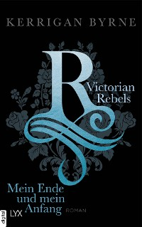 Cover Victorian Rebels - Mein Ende und mein Anfang