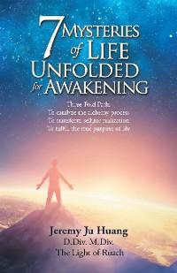 Cover 7 Mysteries of Life Unfolded for Awakening