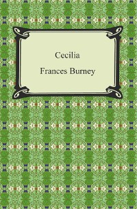 Cover Cecilia, Or, Memoirs of an Heiress