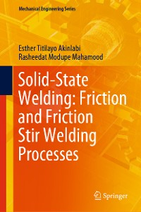 Cover Solid-State Welding: Friction and Friction Stir Welding Processes