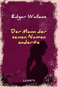 Cover Der Mann, der seinen Namen änderte