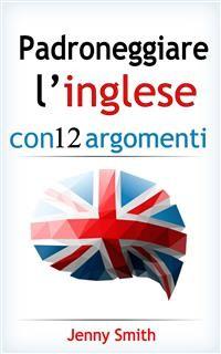 Cover Padroneggiare l'inglese con 12 argomenti