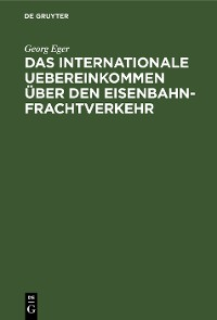 Cover Das Internationale Uebereinkommen über den Eisenbahn-Frachtverkehr