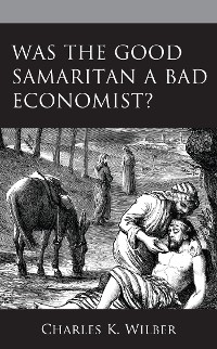 Cover Was the Good Samaritan a Bad Economist?