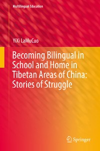 Cover Becoming Bilingual in School and Home in Tibetan Areas of China: Stories of Struggle