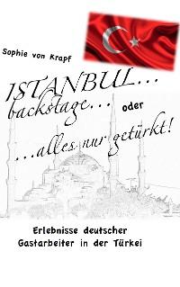 Cover Istanbul backstage... oder alles nur getürkt