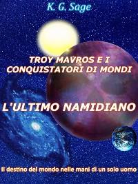 Cover Troy Mavros e i conquistatori di mondi - L'ultimo namidiano