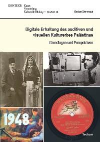 Cover Digitale Erhaltung des auditiven und visuellen Kulturerbes Palästinas
