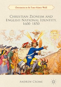 Cover Christian Zionism and English National Identity, 1600–1850