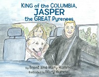 Cover King of the Columbia, JASPER the GREAT Pyrenees