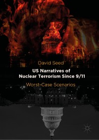 Cover US Narratives of Nuclear Terrorism Since 9/11
