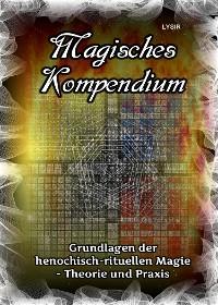 Cover Magisches Kompendium - Grundlagen der henochisch-rituellen Magie - Theorie und Praxis