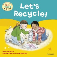 Cover First Experiences with Biff, Chip and Kipper: Let's Recycle!