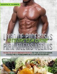 Cover Livro De Poderosas Receitas Sem Carne Para Atletas Vegans