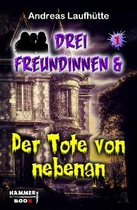 Cover 3 Freundinnen & Der Tote von nebenan