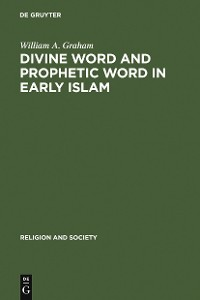 Cover Divine Word and Prophetic Word in Early Islam