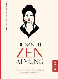 Cover Die sanfte Zen-Atmung