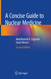 Cover A Concise Guide to Nuclear Medicine